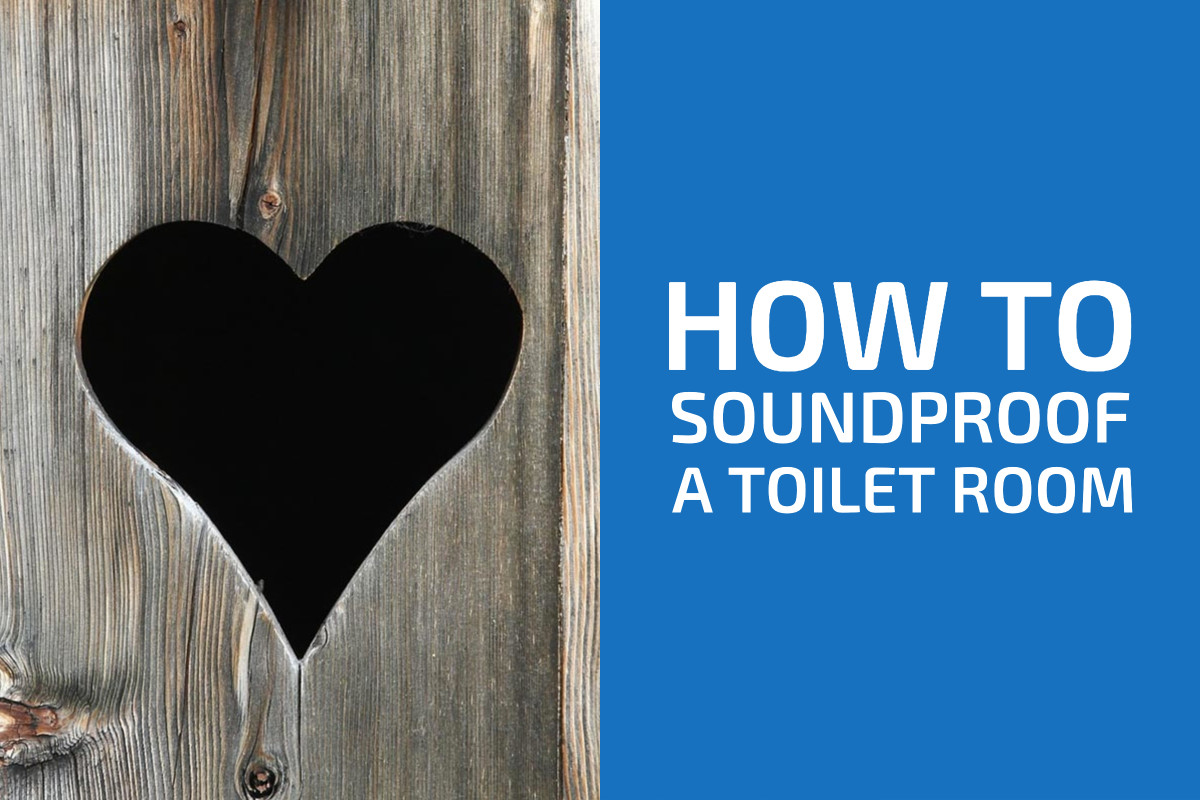 How to Soundproof a Toilet Room: The Ultimate Guide
