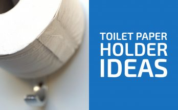 Best Toilet Paper Holder Ideas [Including Images]